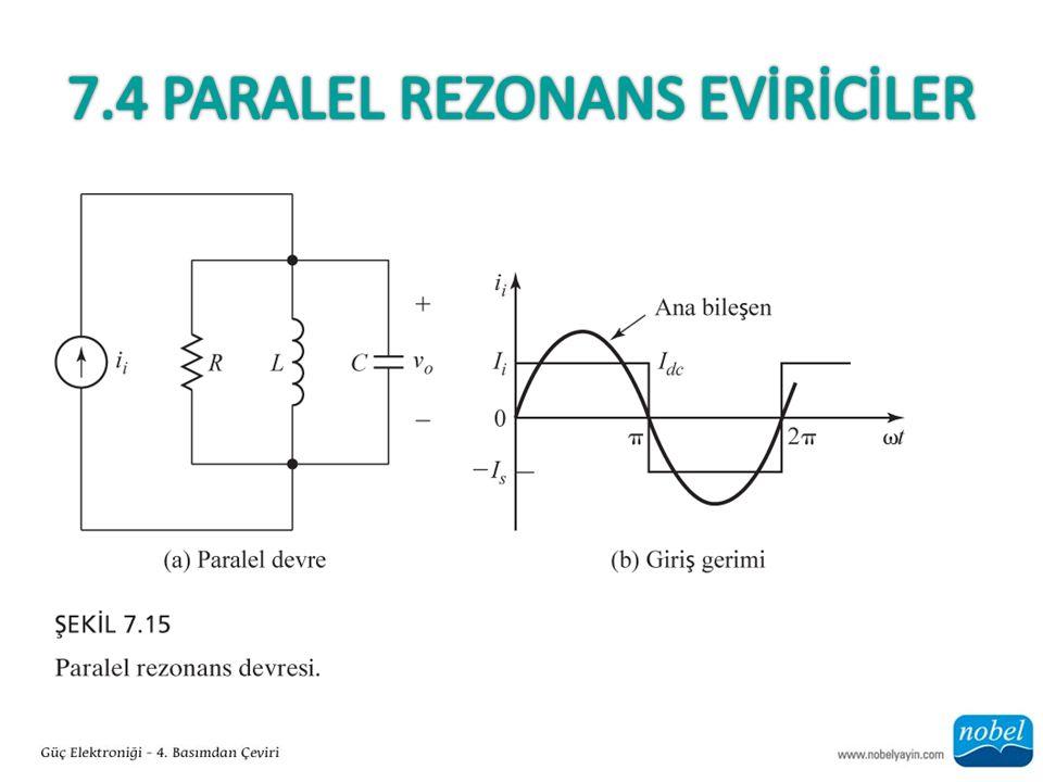 7.4 Paralel Rezonans EVİRİCİLER