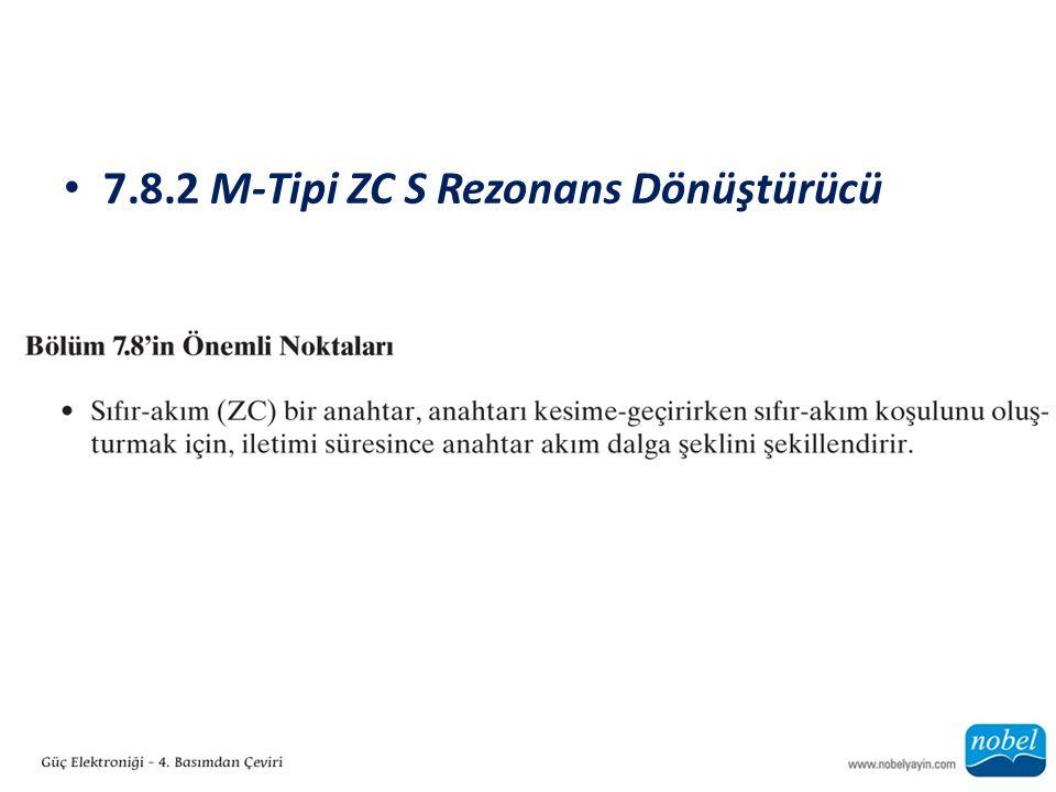 7.8.2 M-Tipi ZC S Rezonans Dönüştürücü
