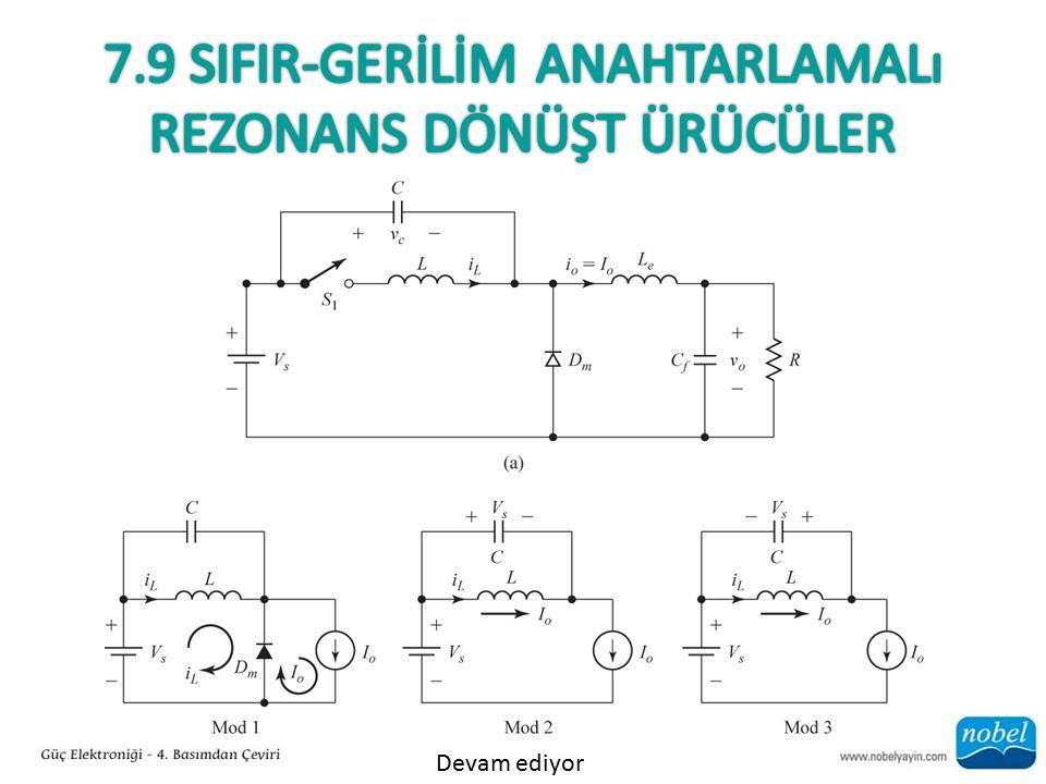 7.9 SIFIR-GERİLİM Anahtarlamalı Rezonans Dönüşt ürücüler