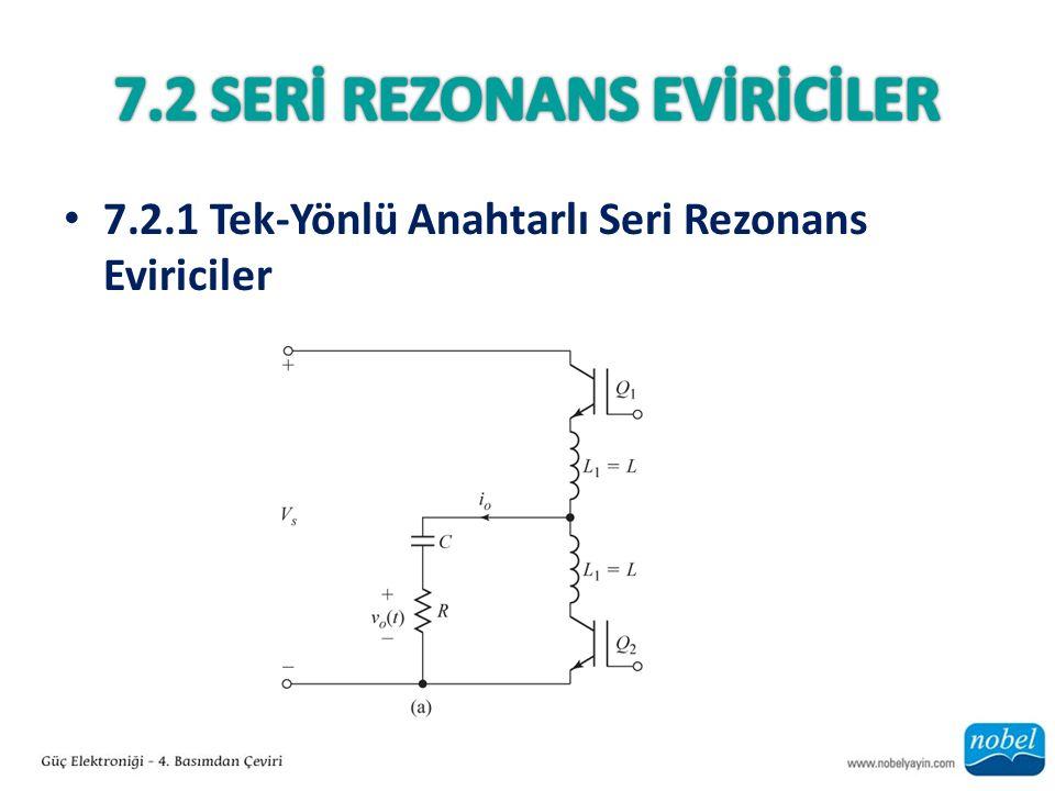 7.2 SERİ Rezonans EVİRİCİLER