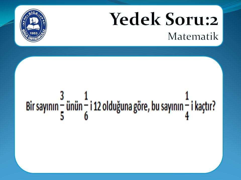 Yedek Soru:2 Matematik