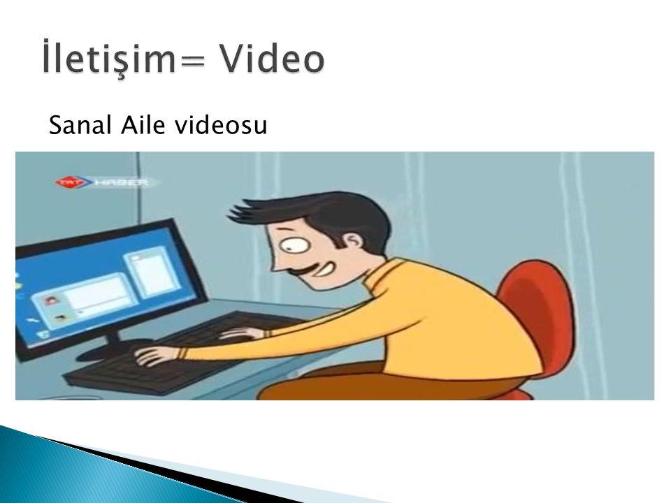 İletişim= Video Sanal Aile videosu