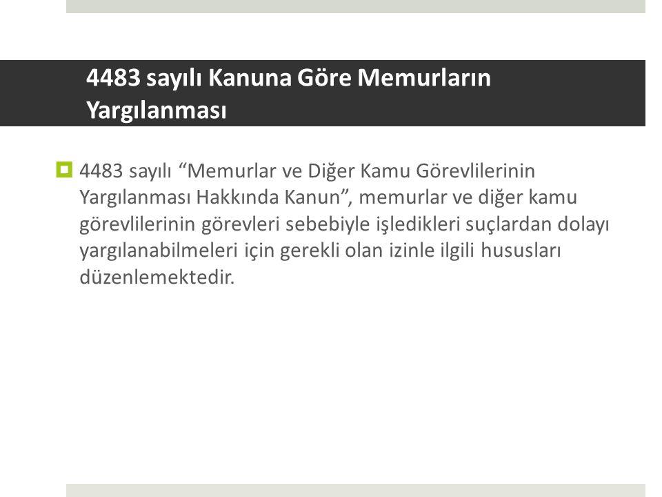 4483 sayılı Kanuna Göre Memurların Yargılanması
