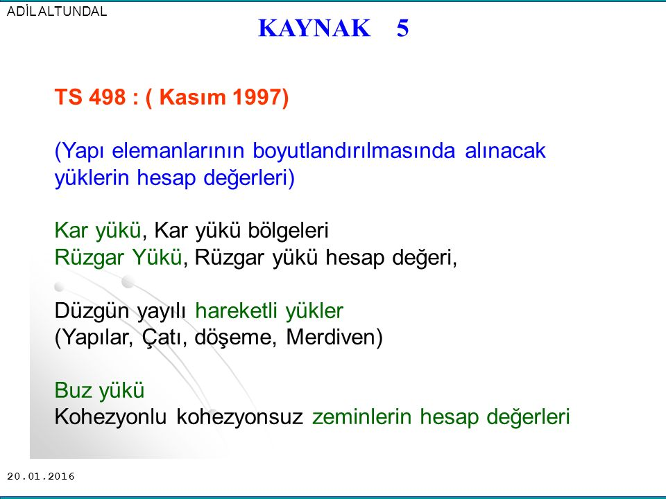 ADİL ALTUNDAL KAYNAK 5. TS 498 : ( Kasım 1997)