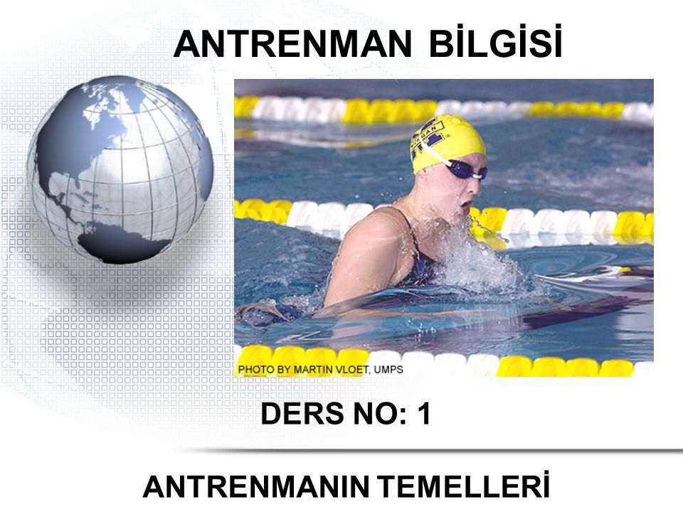 DERS NO: 1 ANTRENMANIN TEMELLERİ