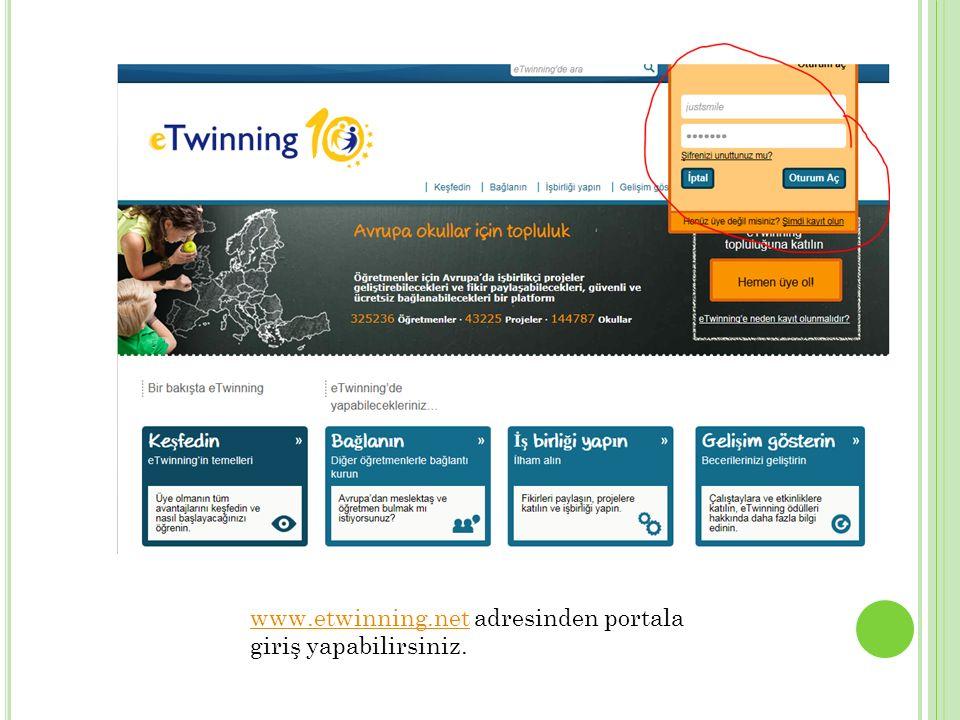 www.etwinning.net adresinden portala giriş yapabilirsiniz.