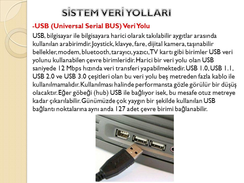 SİSTEM VERİ YOLLARI -USB (Universal Serial BUS) Veri Yolu