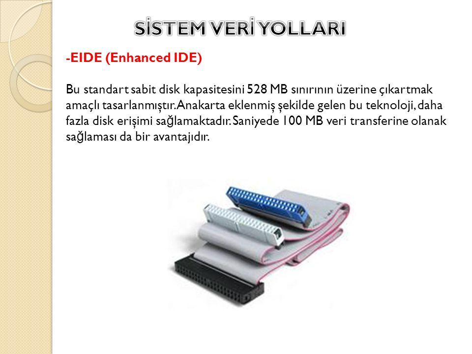 SİSTEM VERİ YOLLARI -EIDE (Enhanced IDE)