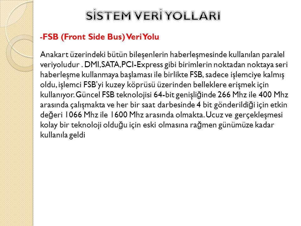 SİSTEM VERİ YOLLARI -FSB (Front Side Bus) Veri Yolu