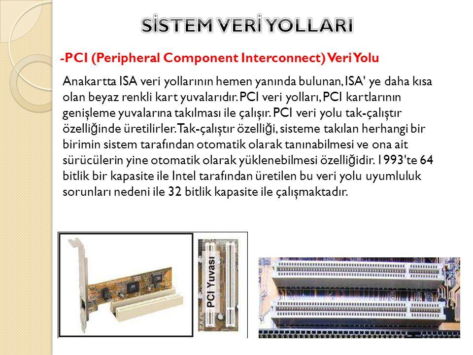 SİSTEM VERİ YOLLARI -PCI (Peripheral Component Interconnect) Veri Yolu