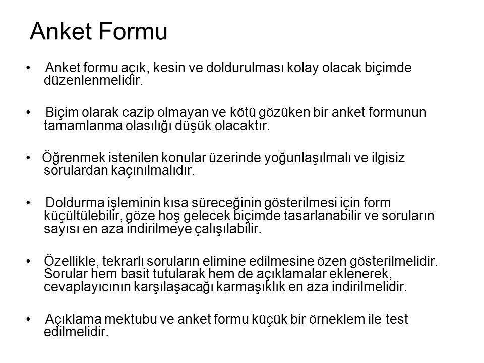 Anket Formu • Anket formu açık, kesin ve doldurulması kolay olacak biçimde düzenlenmelidir.