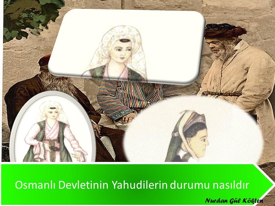 Osmanlı Devletinin Yahudilerin durumu nasıldır