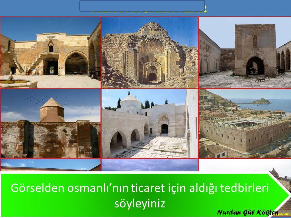 Görselden osmanlı'nın ticaret için aldığı tedbirleri söyleyiniz