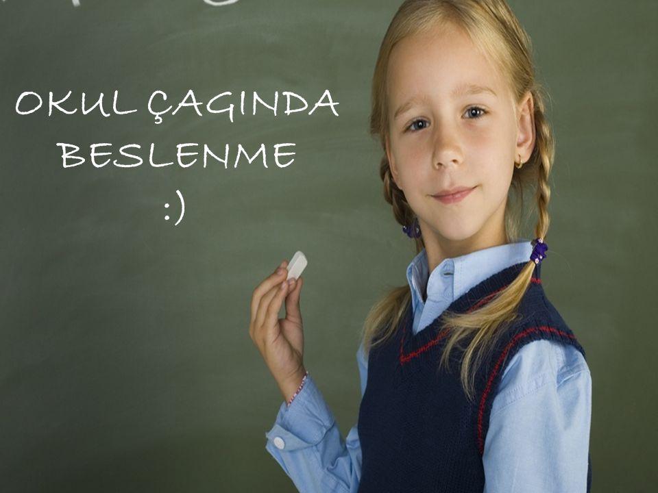 OKUL ÇAGINDA BESLENME :)