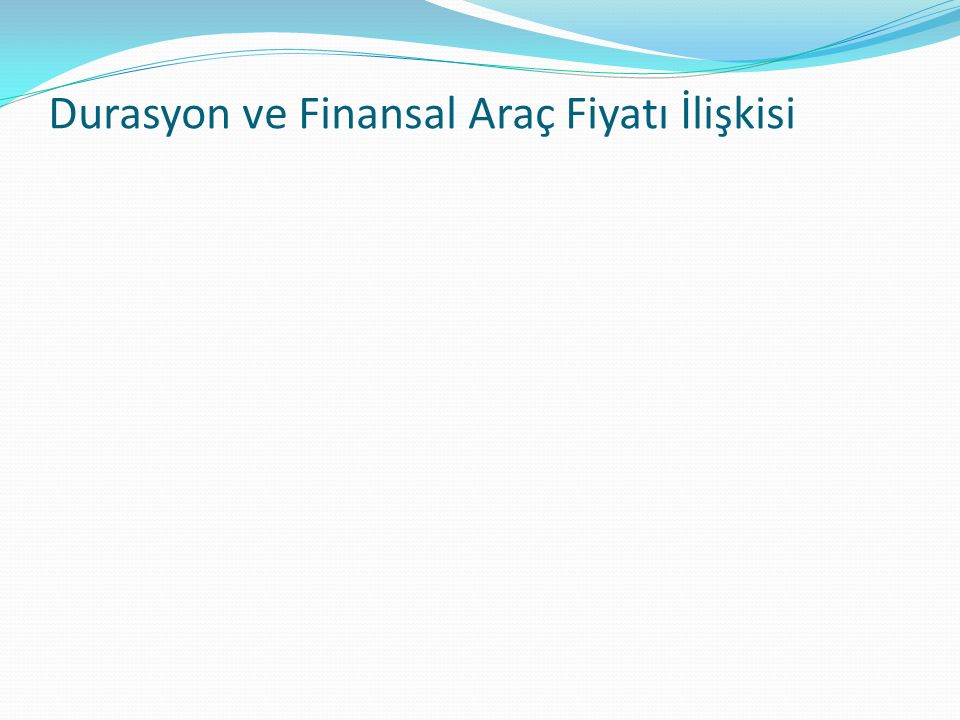 Durasyon ve Finansal Araç Fiyatı İlişkisi