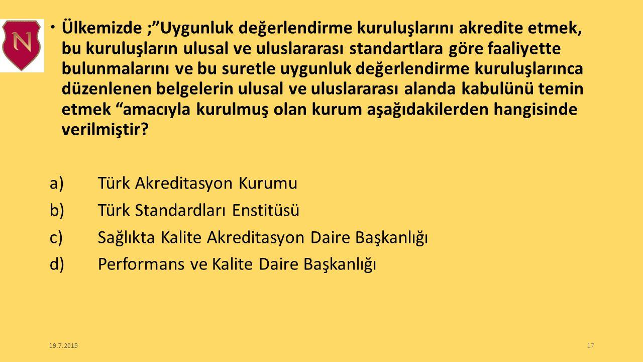a) Türk Akreditasyon Kurumu b) Türk Standardları Enstitüsü