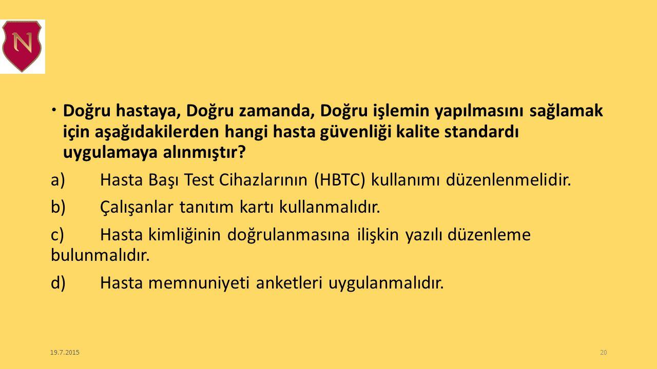 a) Hasta Başı Test Cihazlarının (HBTC) kullanımı düzenlenmelidir.