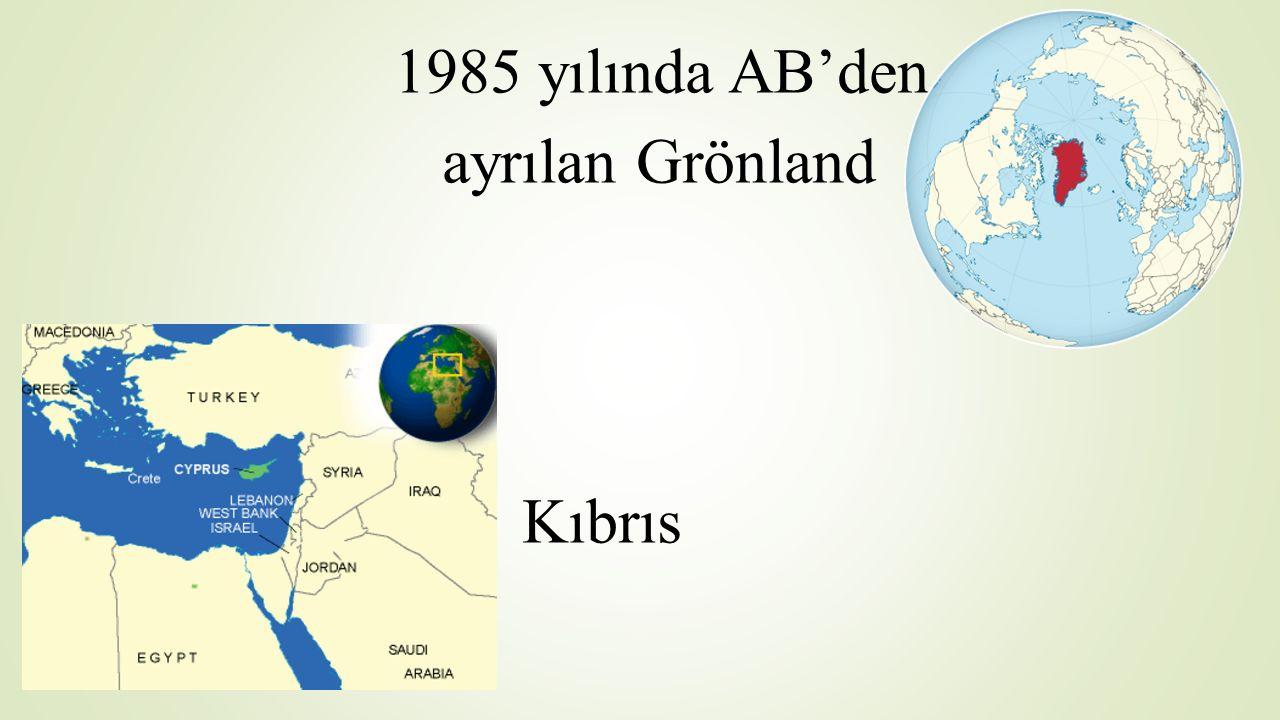 1985 yılında AB'den ayrılan Grönland Kıbrıs