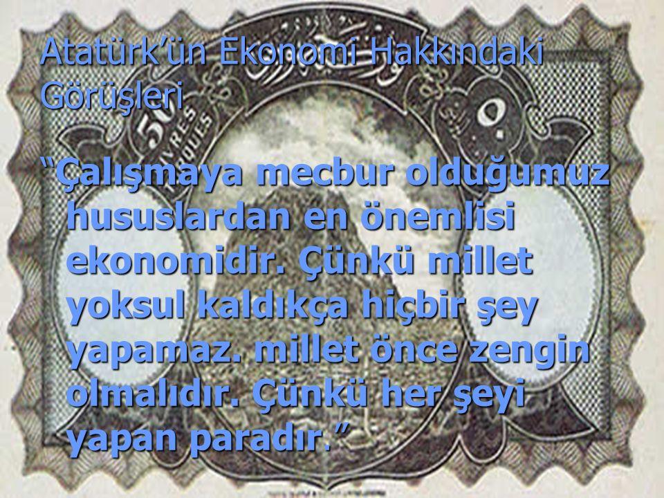 Atatürk'ün Ekonomi Hakkındaki Görüşleri
