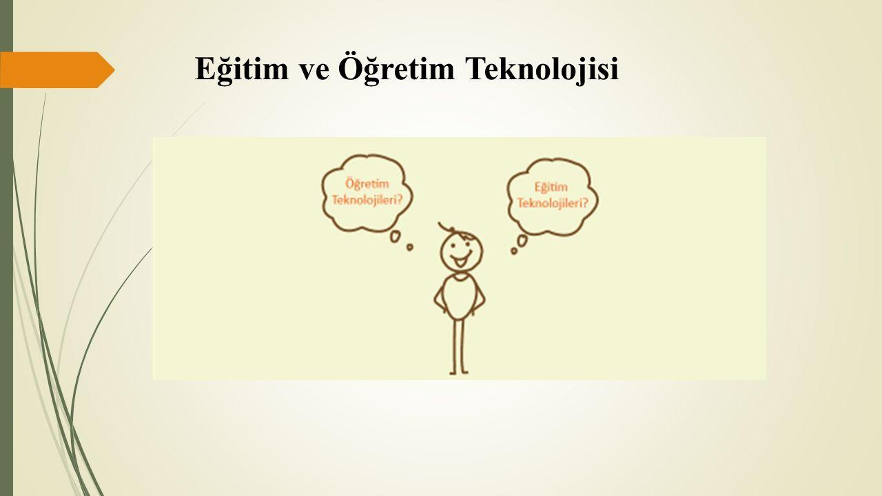 Eğitim ve Öğretim Teknolojisi