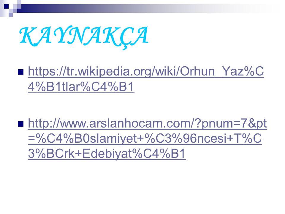 KAYNAKÇA https://tr.wikipedia.org/wiki/Orhun_Yaz%C4%B1tlar%C4%B1