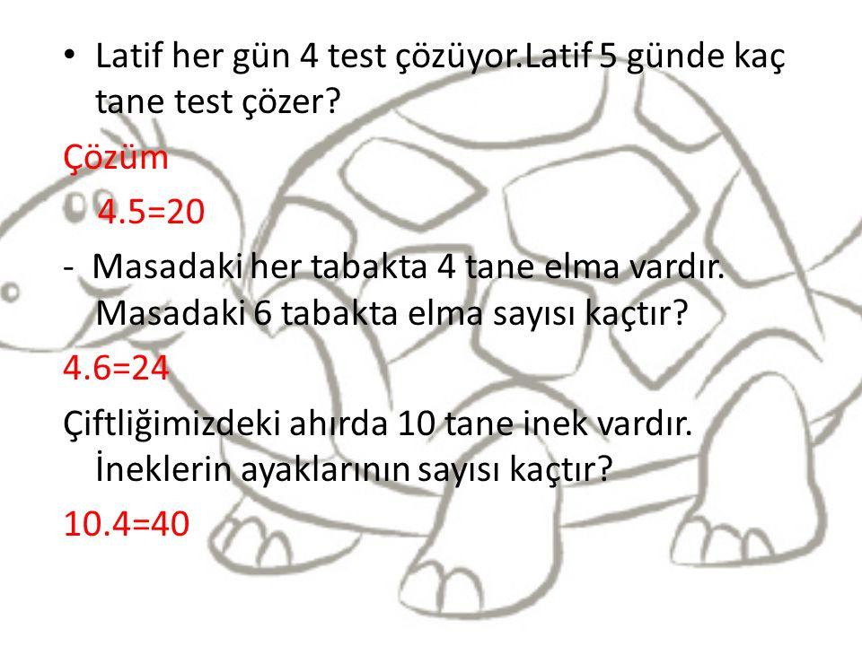 Latif her gün 4 test çözüyor.Latif 5 günde kaç tane test çözer