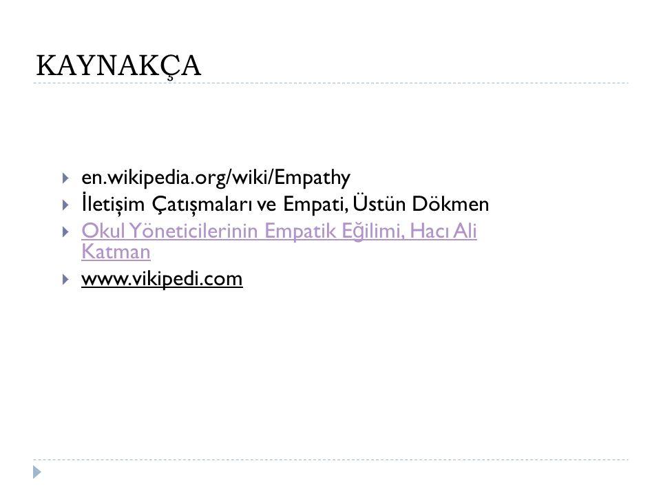 KAYNAKÇA en.wikipedia.org/wiki/Empathy