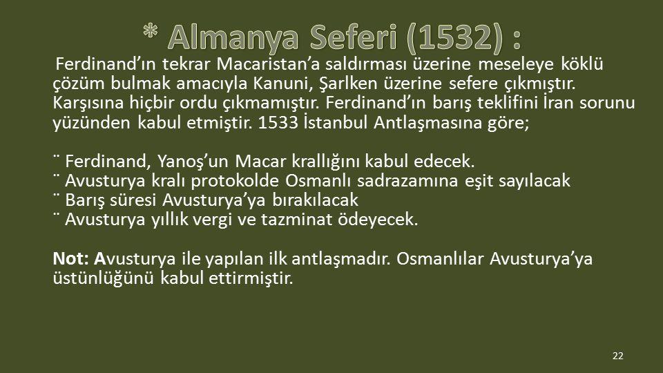 * Almanya Seferi (1532) :