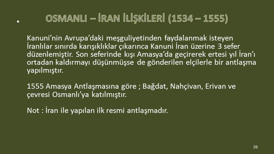 OSMANLI – İRAN İLİŞKİLERİ (1534 – 1555)