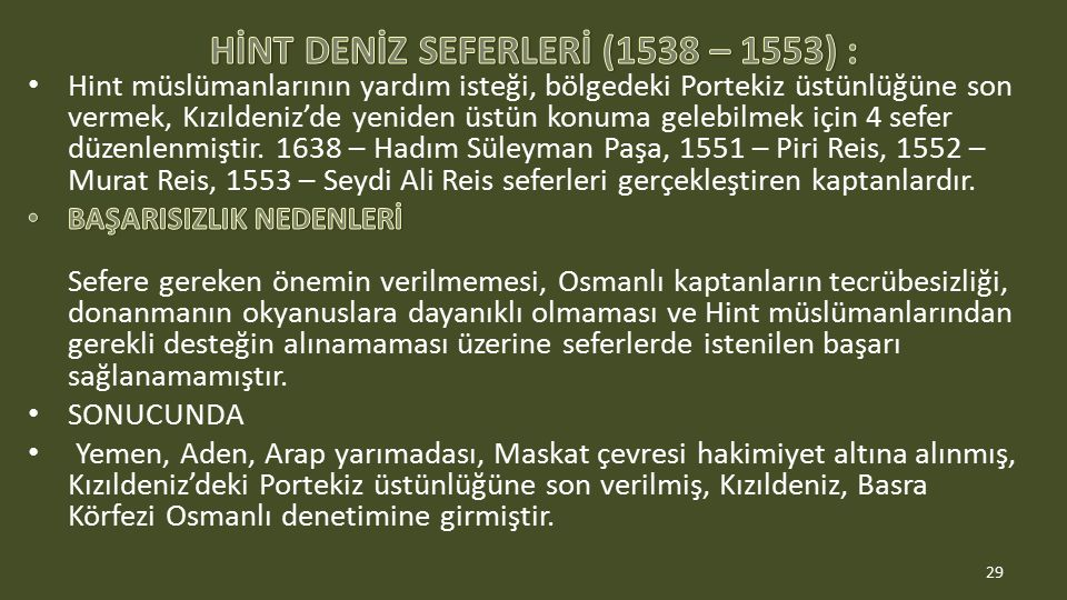 HİNT DENİZ SEFERLERİ (1538 – 1553) :