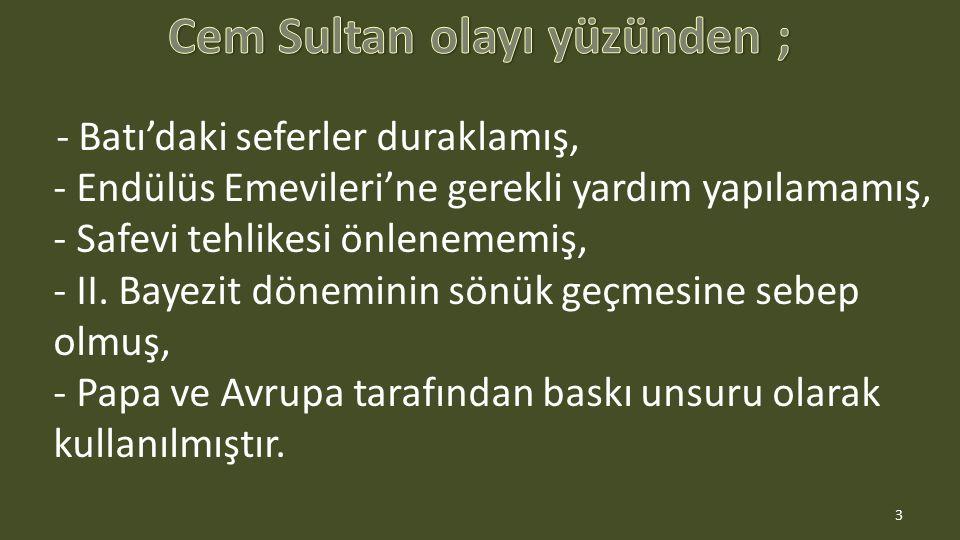Cem Sultan olayı yüzünden ;