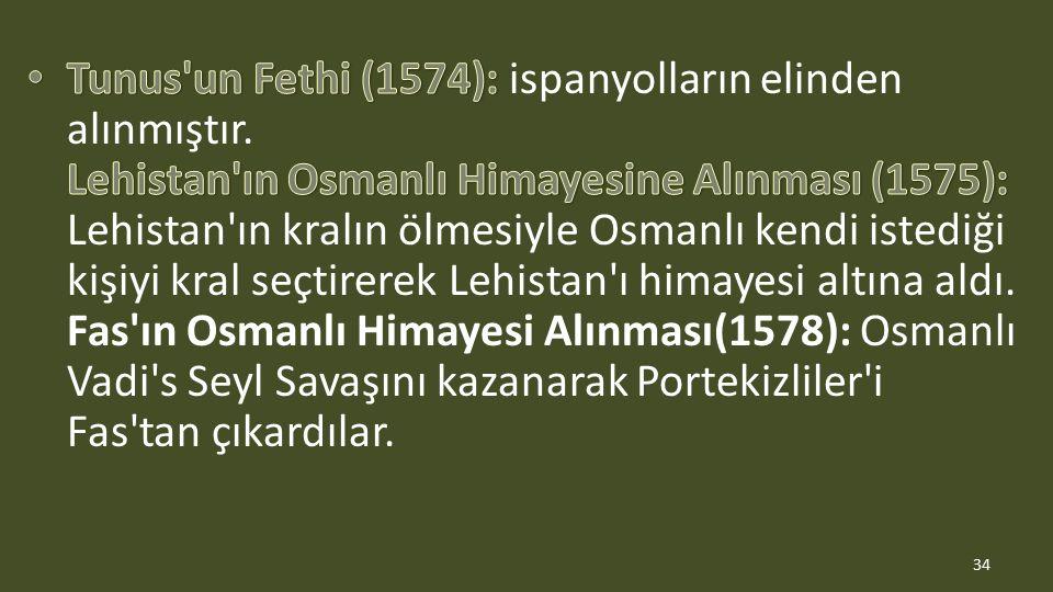 Tunus un Fethi (1574): ispanyolların elinden alınmıştır