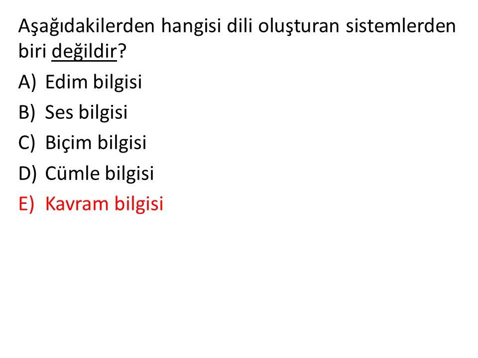 Aşağıdakilerden hangisi dili oluşturan sistemlerden biri değildir
