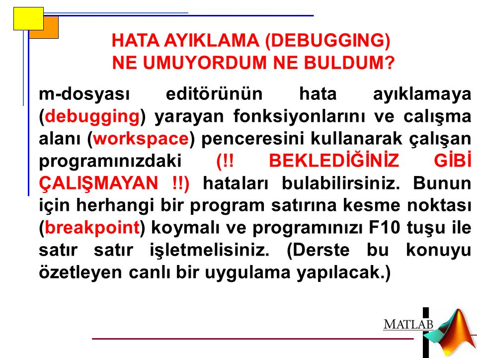 HATA AYIKLAMA (DEBUGGING)