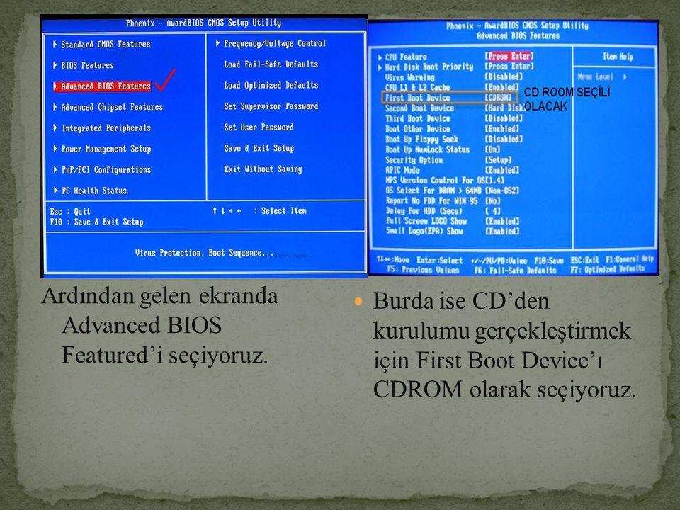 Ardından gelen ekranda Advanced BIOS Featured'i seçiyoruz.