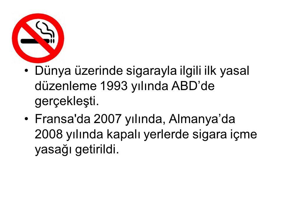 Dünya üzerinde sigarayla ilgili ilk yasal düzenleme 1993 yılında ABD'de gerçekleşti.