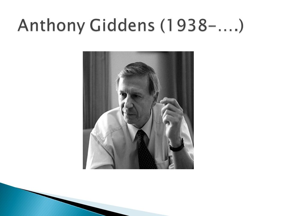 Anthony Giddens (1938-….)