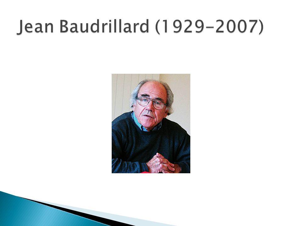 Jean Baudrillard (1929-2007)