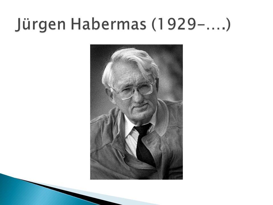 Jürgen Habermas (1929-….)