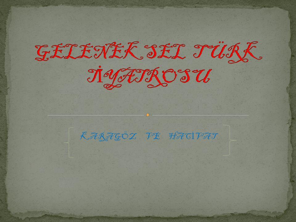 GELENEKSEL T ÜRK TİYATROSU
