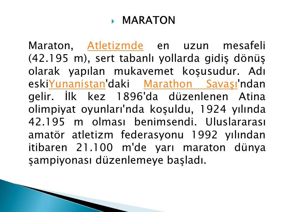 MARATON Maraton, Atletizmde en uzun mesafeli (42