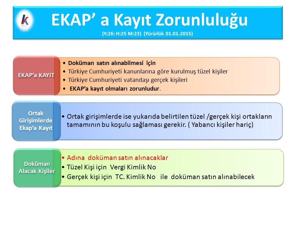 EKAP' a Kayıt Zorunluluğu (Y:26: H:25 M:23) (Yürürlük 01.01.2015)
