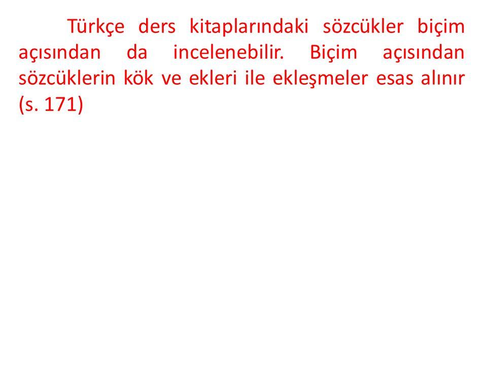 Türkçe ders kitaplarındaki sözcükler biçim açısından da incelenebilir