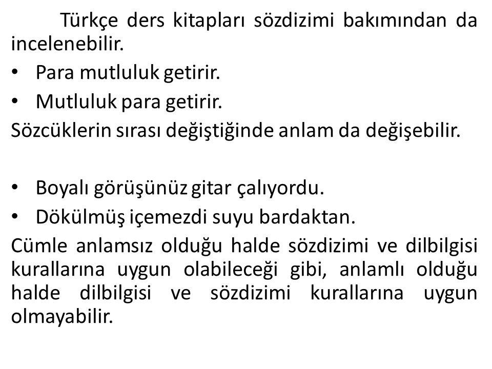 Türkçe ders kitapları sözdizimi bakımından da incelenebilir.