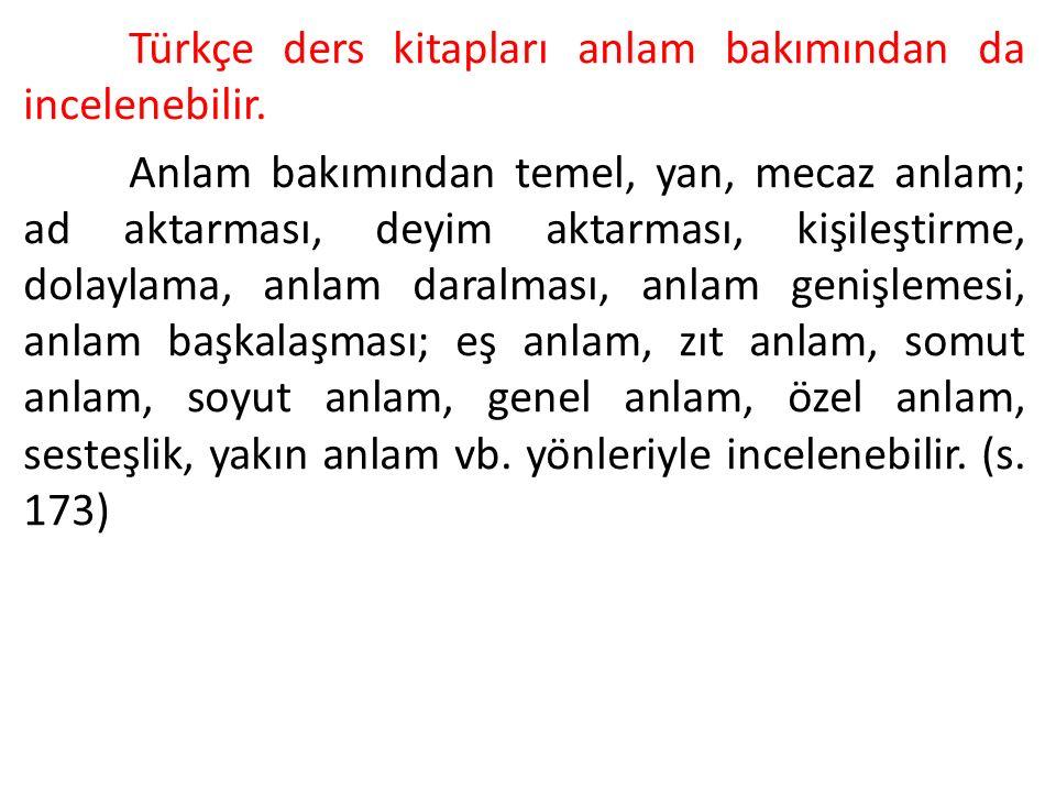 Türkçe ders kitapları anlam bakımından da incelenebilir.