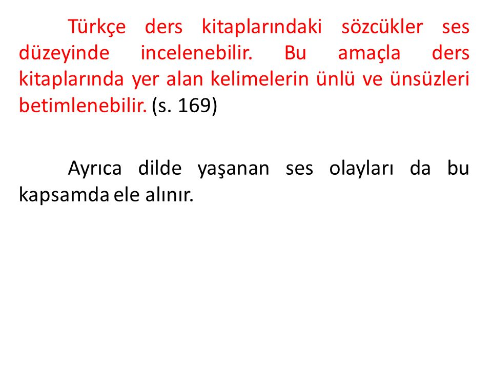 Türkçe ders kitaplarındaki sözcükler ses düzeyinde incelenebilir