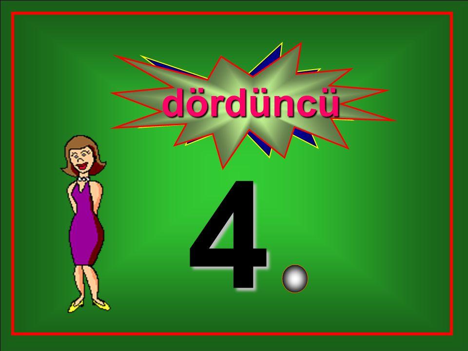 dördüncü dört 4