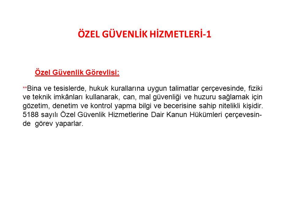 ÖZEL GÜVENLİK HİZMETLERİ-1