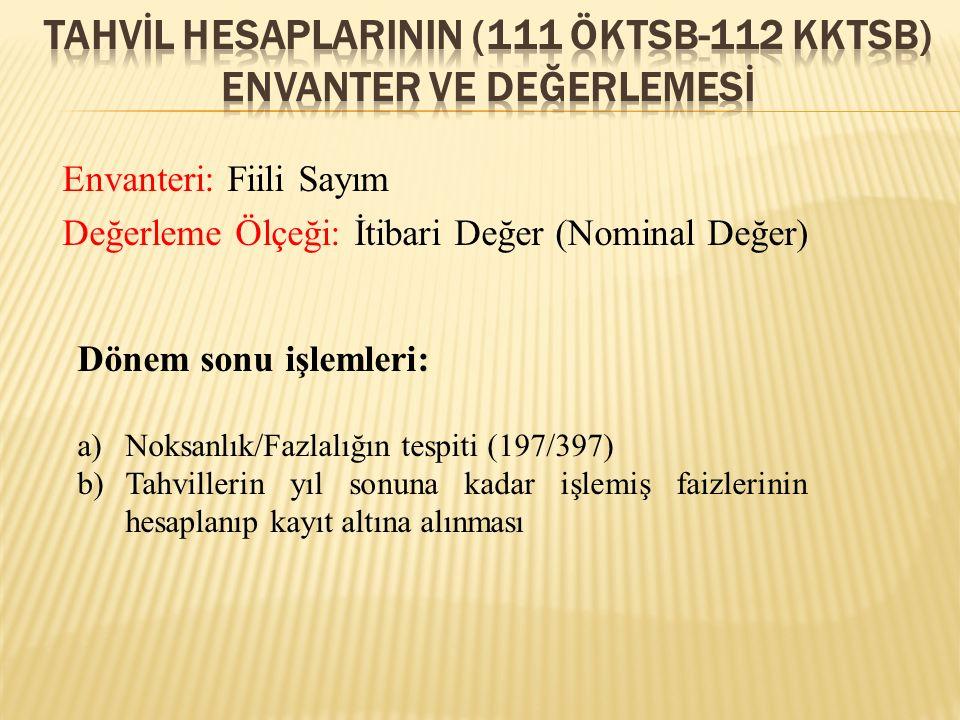 TAHVİL HESAPLARININ (111 ÖKTSB-112 KKTSB) ENVANTER VE DEĞERLEMESİ
