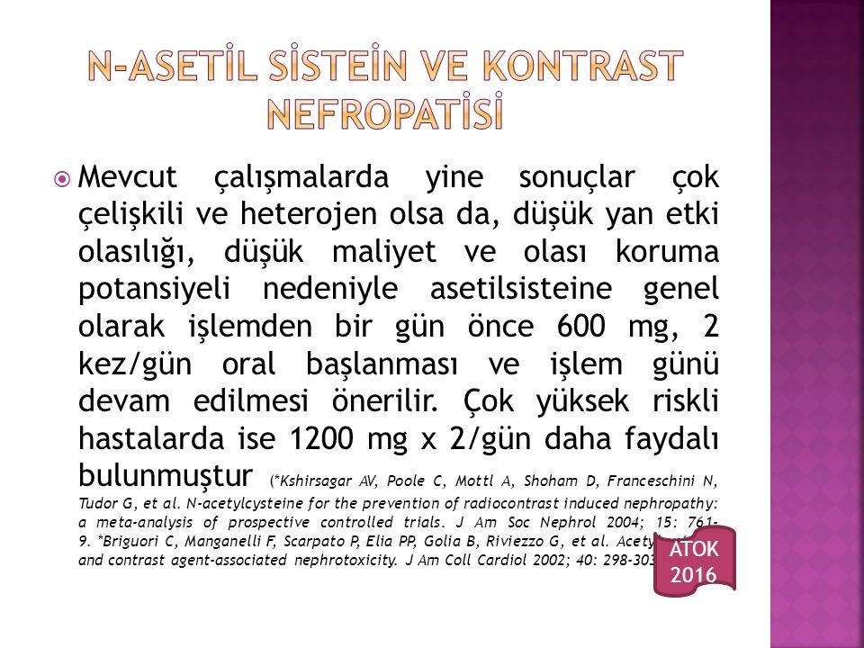 N-ASETİL SİSTEİN VE KONTRAST NEFROPATİSİ